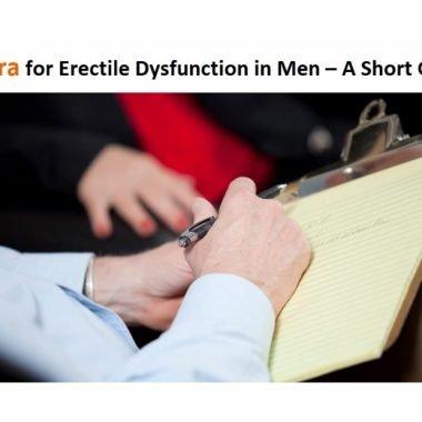 FILAGRA FOR ERECTILE DYSFUNCTION IN MEN – A SHORT GUIDE
