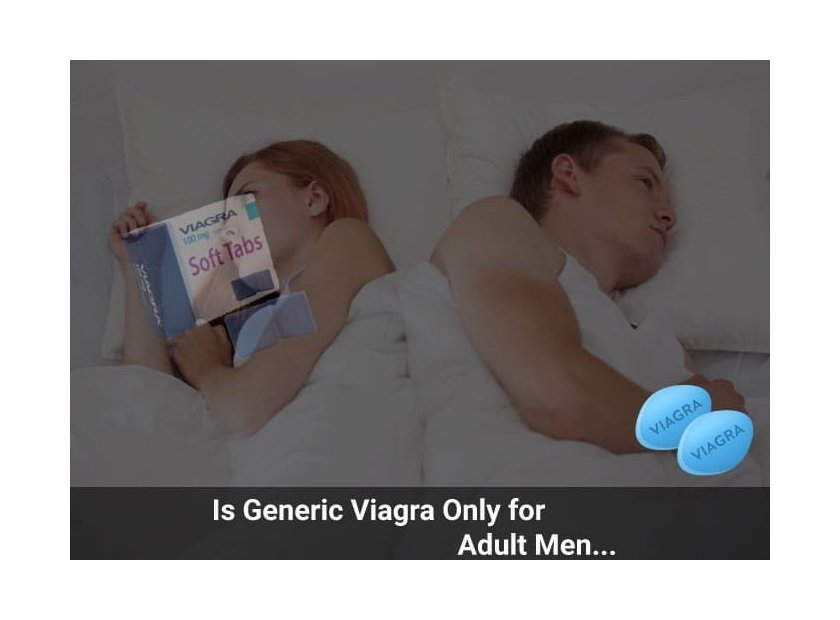 Is Generic Viagra Only For Adult Men?