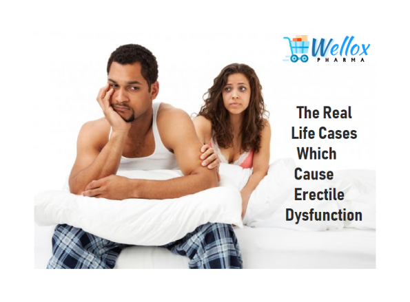 The Real Life Cases Which Cause Erectile Dysfunction