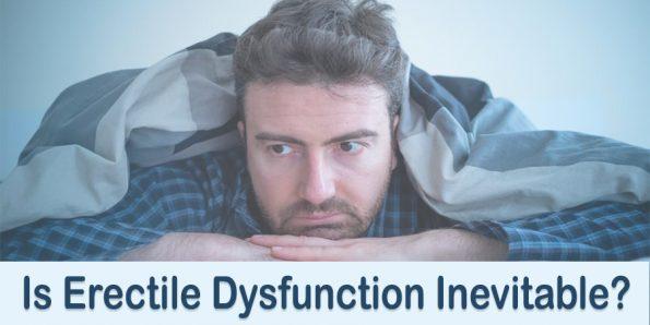 Is Erectile Dysfunction Inevitable?